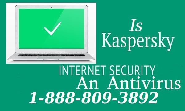 Is Kaspersky Internet Security an antivirus